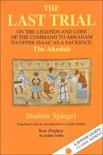 Last Trial--On the Legends and Lore of the Command to Abraham to Offer Isaac as a Sacrifice