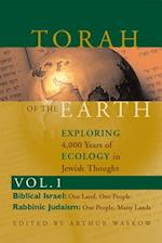 Torah of the Earth-Exploring 4,000 Years of Ecology in Jewish Thought, Vol. 1