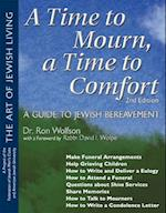 Time To Mourn, a Time To Comfort (2nd Edition) (The Art of Jewish Living)
