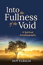 Into the Fullness of the Void (New Spiritual Voices from Israel)