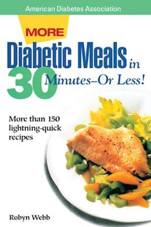 More Diabetic Meals in 30 Minutes-Or Less!