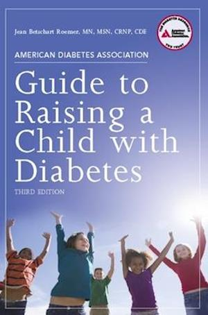 Bog, paperback American Diabetes Association Guide to Raising a Child with Diabetes af Jean Betschart Roemer