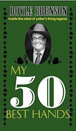 My 50 Best Hands (50 Best/50 Worst)