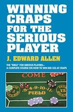 Winning Craps for the Serious Player af Edward J. Allen