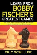Learn from Bobby Fischer's Greatest Games
