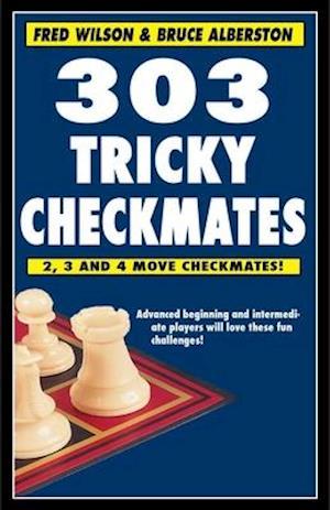 Bog, paperback 303 Tricky Checkmates af Fred Wilson