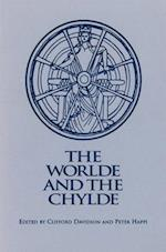 The Worlde and the Chylde (Early Drama, Art, and Music Monograph Series, 26)