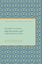 Der Welsche Gast/ The Italian Guest (Medieval German Texts in Bilingual Editions)