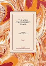 The York Corpus Christi Plays (MIDDLE ENGLISH TEXTS)