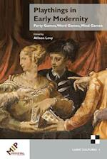 Playthings in Early Modernity (Ludic Cultures 1100 1700)