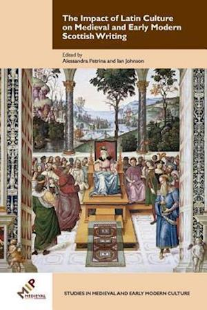 Bog, hardback The Impact of Latin Culture on Medieval and Early Modern Scottish Writing af Alessandra Petrina