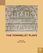 The Towneley Plays (TEAMS Middle English Texts Series)