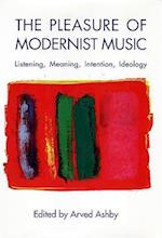 The Pleasure of Modernist Music af Arved Ashby
