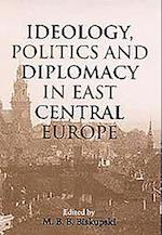 Ideology, Politics and Diplomacy in East Central Europe af M. B. B. Biskupski