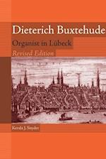 Dieterich Buxtehude (Eastman Studies in Music, nr. 44)