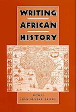 Writing African History (Rochester Studies in African History and the Diaspora, nr. 20)