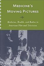 Medicine's Moving Pictures af Leslie J. Reagan