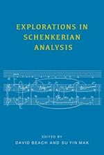 Explorations in Schenkerian Analysis (Eastman Studies in Music, nr. 136)