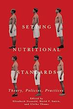 Setting Nutritional Standards: Theory, Policies, Practices