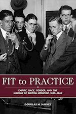Fit to Practice (Rochester Studies in Medical History)