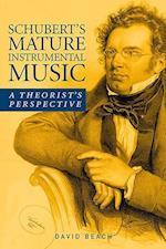 Schubert`s Mature Instrumental Music - A Theorist`s Perspective