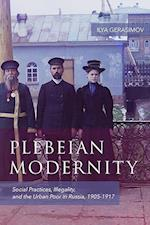 Plebeian Modernity (Rochester Studies in East and Central Europe, nr. 19)