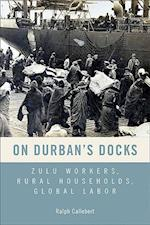 On Durban's Docks (Rochester Studies in African History and the Diaspora)