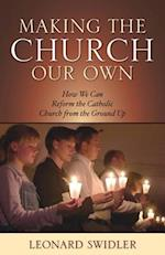 Making the Church Our Own af Leonard Swidler