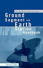 The Satellite Communication Ground Segment and Earth Station Handbook (Artech House Space Technology and Applications Library)