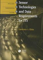 Sensor Technologies and Data Requirements for Its (Artech House Intelligent Transportation Systems Library)