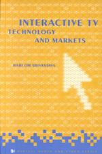 Interactive TV Technology & Markets (Artech House Digital Audio and Video Library)