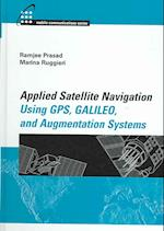 Applied Satellite Navigation Using GPS, Galileo, and Augmentation Systems (The Artech House Mobile Communications)