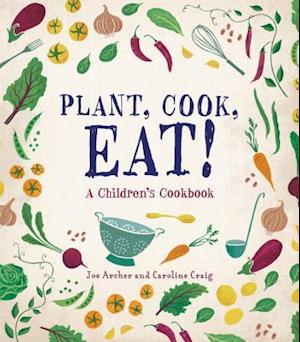 Plant, Cook, Eat!
