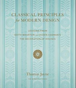 Bog, hardback Classical Principles for Modern Design af Thomas Jayne