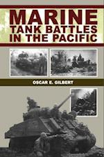 Marine Tank Battles in the Pacific af Oscar E. Gilbert