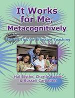 It Works for Me, Metacognitively af Russell Carpenter, Hal Blythe Phd, Charlie Sweet Phd