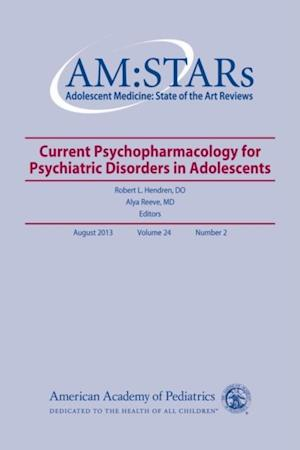 AM:STARs Current Psychopharmacology for Psychiatric Disorders in Adolescents af Robert L Hendren