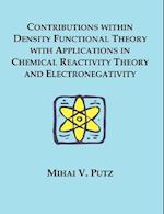 Contributions Within Density Functional Theory with Applications in Chemical Reactivity Theory and Electronegativity af Mihai V. Putz