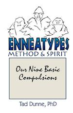 Enneatypes: Methods & Spirit: Our Nine Basic Compulsions af Tad Dunne