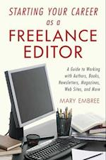 Starting Your Career as a Freelance Editor (Starting Your Career)