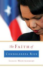 The Faith of Condoleezza Rice af Leslie Montgomery