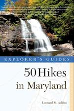 Explorer's Guide 50 Hikes in Maryland (Explorers 50 Hikes)