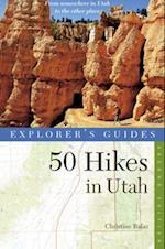 Explorer's Guide 50 Hikes in Utah (Explorers 50 Hikes)