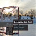 Backyard Ice Rink (Countryman Know How)