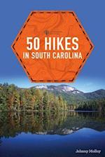 50 Hikes in South Carolina (50 Hikes Explorers Guide)