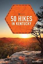 50 Hikes in Kentucky (50 Hikes Explorers Guide)