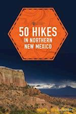 50 Hikes in Northern New Mexico (50 Hikes Explorers Guide)