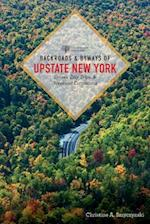 Backroads & Byways of Upstate New York (Backroads & Byways)