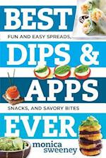 Best Dips and Apps Ever (Best-ever)
