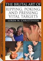 The Brutal Art of Ripping, Poking and Pressing Vital Targets af Loren W. Christensen